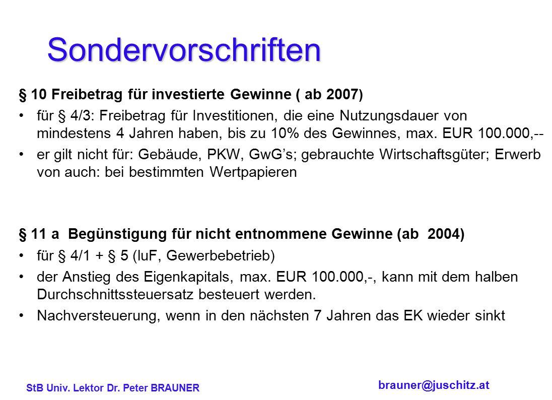 Sondervorschriften § 10 Freibetrag für investierte Gewinne ( ab 2007)