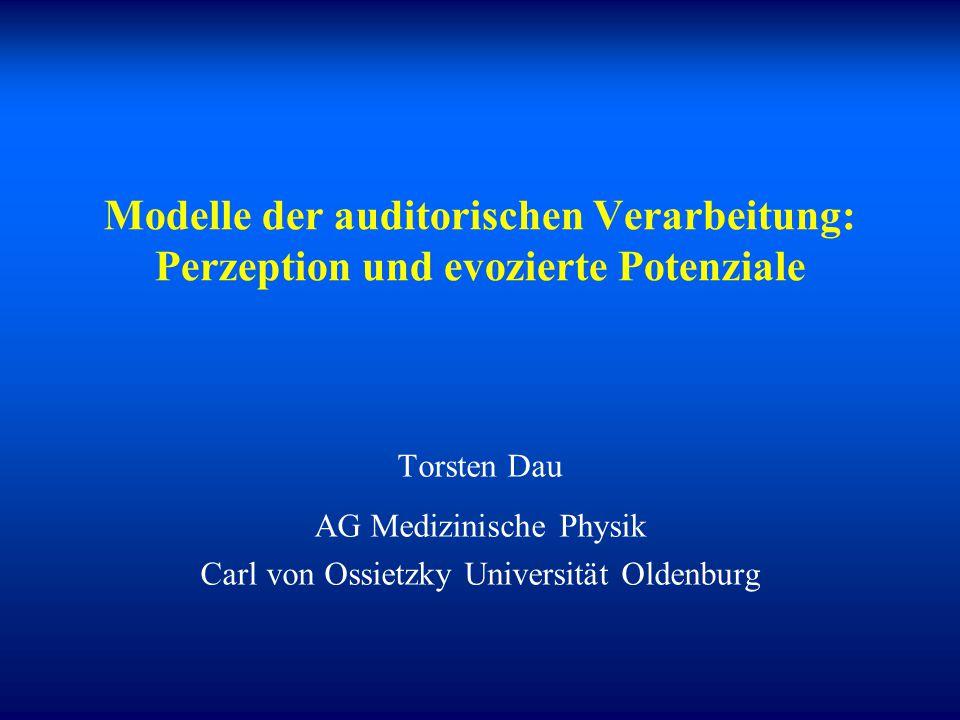 Modelle der auditorischen Verarbeitung: Perzeption und evozierte Potenziale