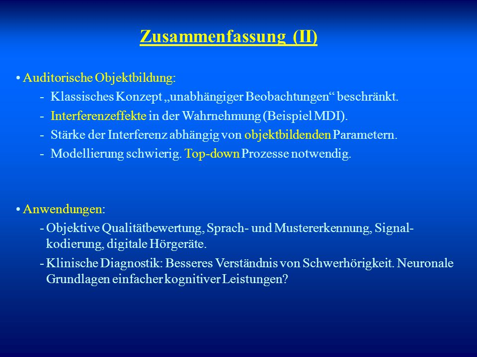 Zusammenfassung (II) Auditorische Objektbildung: