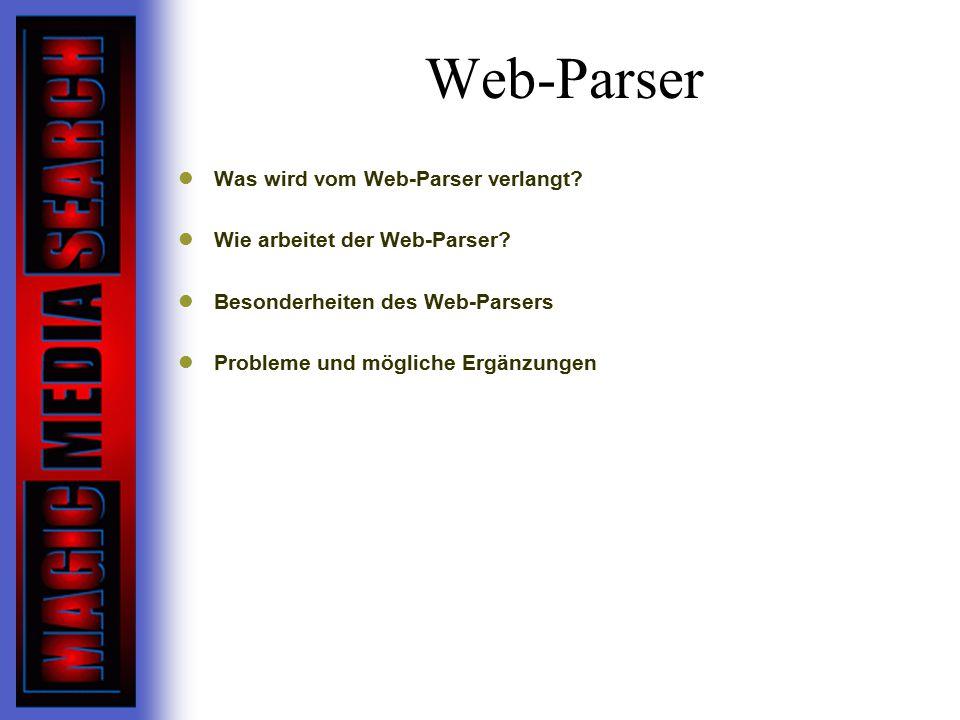 Web-Parser Was wird vom Web-Parser verlangt