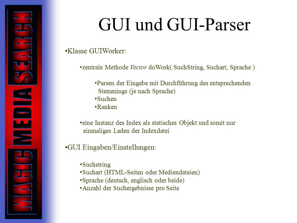 GUI und GUI-Parser Klasse GUIWorker: GUI Eingaben/Einstellungen: