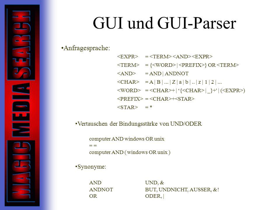 GUI und GUI-Parser Anfragesprache: AND UND, &