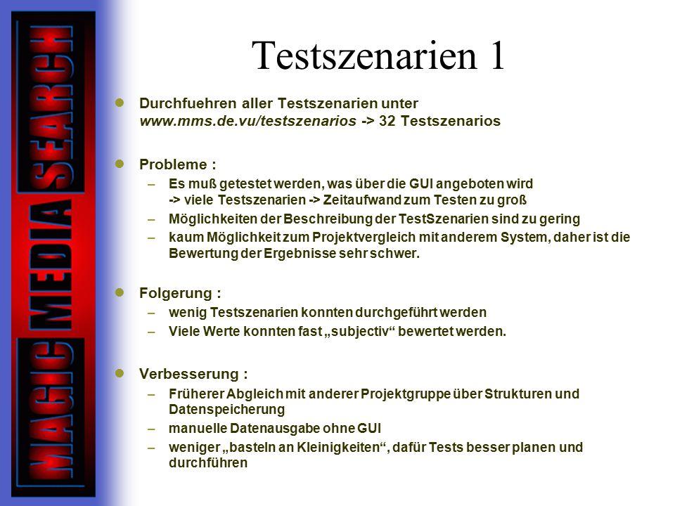 Testszenarien 1 Durchfuehren aller Testszenarien unter www.mms.de.vu/testszenarios -> 32 Testszenarios.