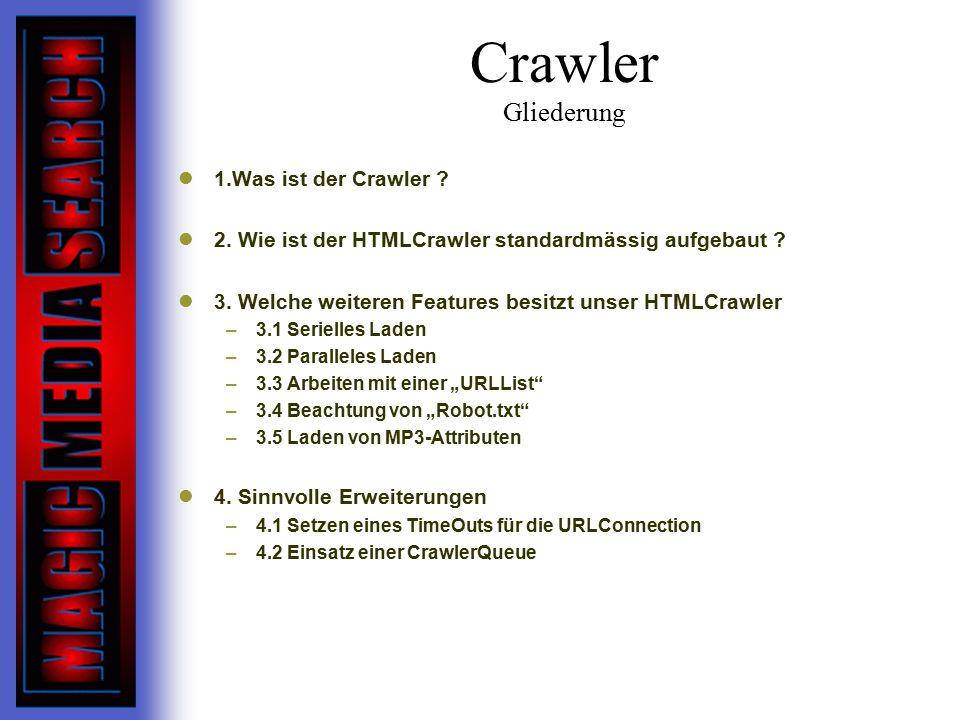 Crawler Gliederung 1.Was ist der Crawler