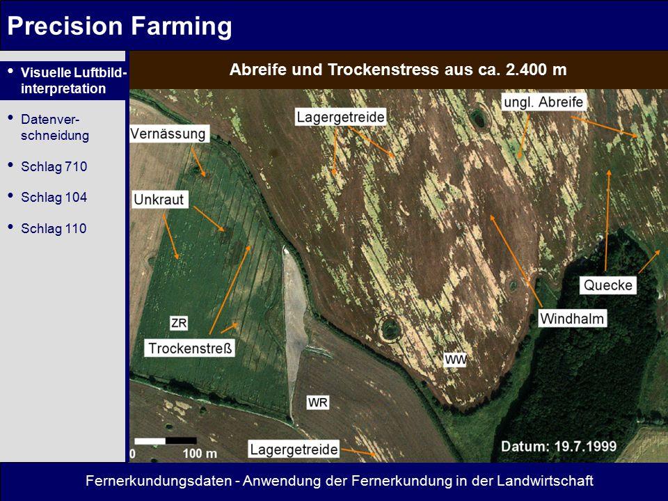 Precision Farming Abreife und Trockenstress aus ca. 2.400 m