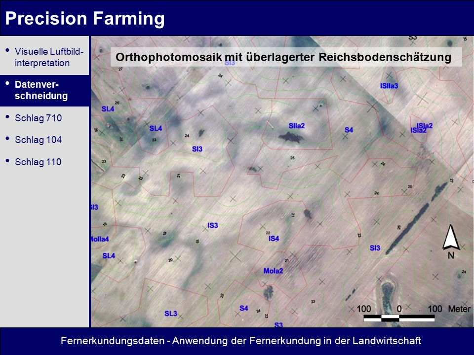 Precision Farming Visuelle Luftbild- interpretation. Datenver- schneidung. Schlag 710. Schlag 104.