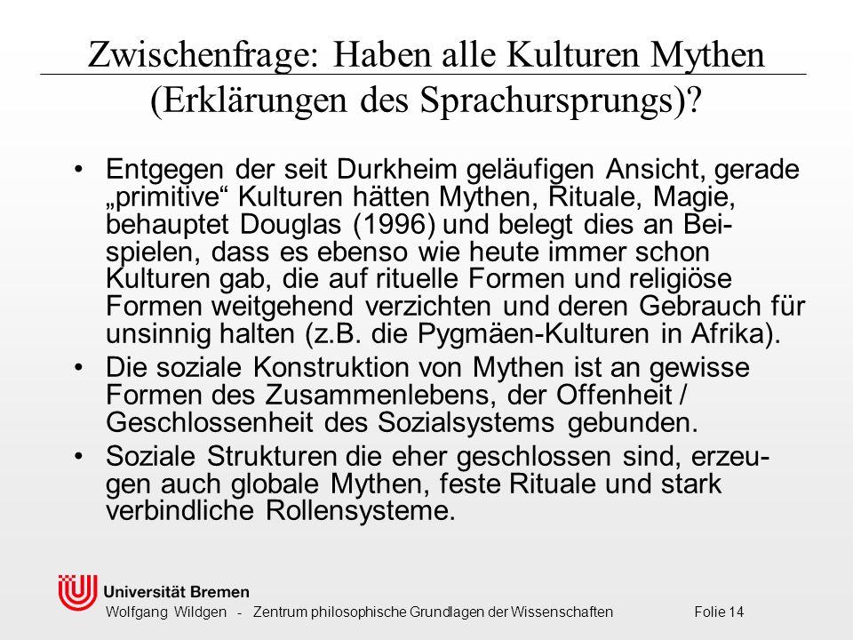Zwischenfrage: Haben alle Kulturen Mythen (Erklärungen des Sprachursprungs)