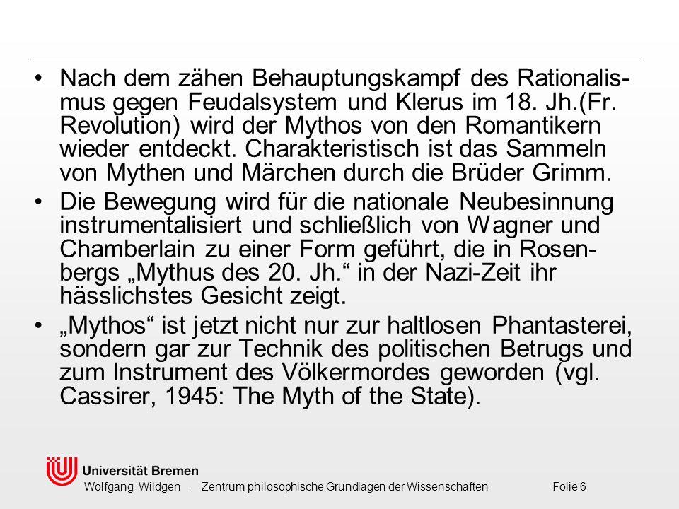 Nach dem zähen Behauptungskampf des Rationalis-mus gegen Feudalsystem und Klerus im 18. Jh.(Fr. Revolution) wird der Mythos von den Romantikern wieder entdeckt. Charakteristisch ist das Sammeln von Mythen und Märchen durch die Brüder Grimm.