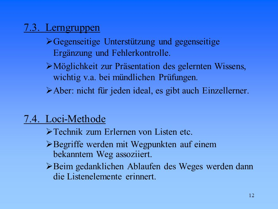 7.3. Lerngruppen 7.4. Loci-Methode