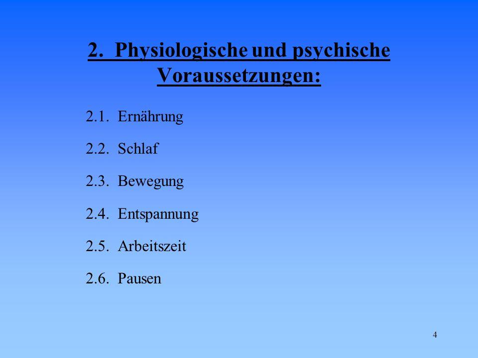 2. Physiologische und psychische Voraussetzungen:
