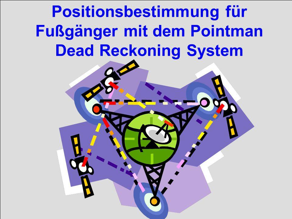 Positionsbestimmung für Fußgänger mit dem Pointman Dead Reckoning System