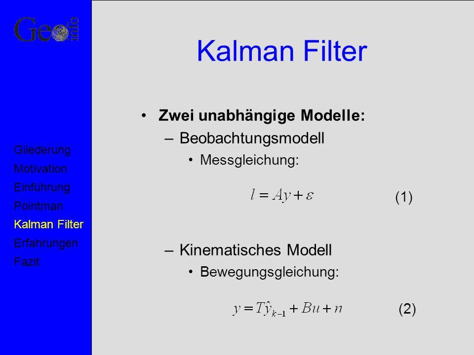 Kalman Filter Zwei unabhängige Modelle: Beobachtungsmodell