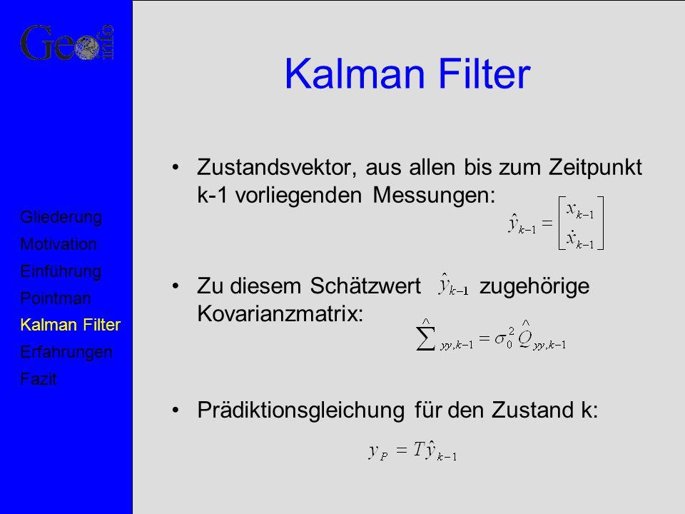 Kalman Filter Zustandsvektor, aus allen bis zum Zeitpunkt k-1 vorliegenden Messungen: Motivation. Pointman.