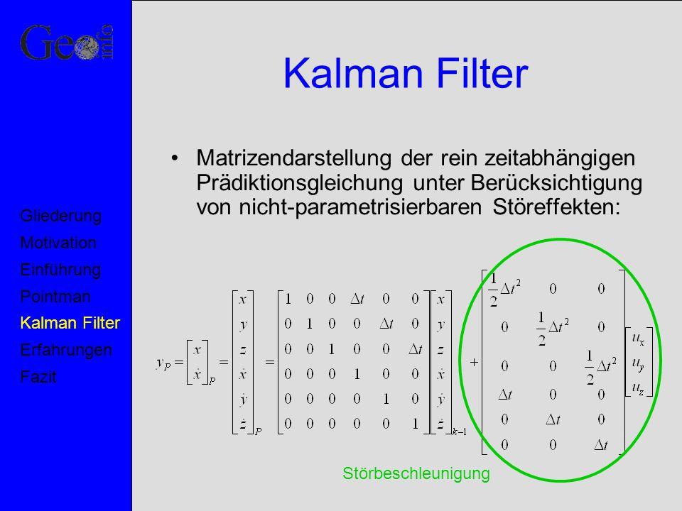 Kalman Filter Matrizendarstellung der rein zeitabhängigen Prädiktionsgleichung unter Berücksichtigung von nicht-parametrisierbaren Störeffekten: