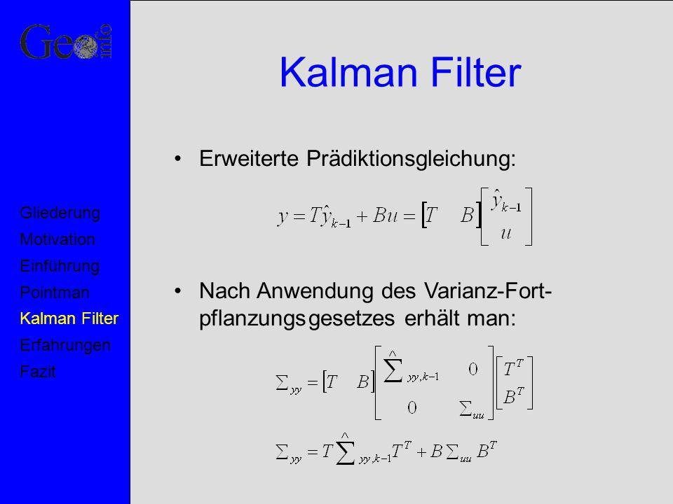Kalman Filter Erweiterte Prädiktionsgleichung: