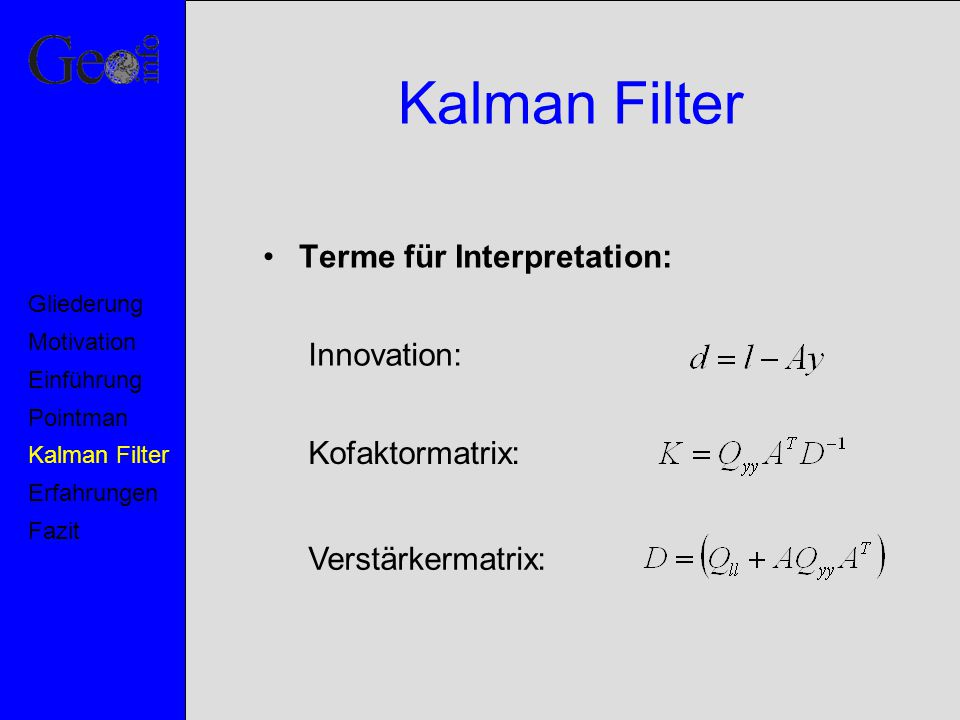 Kalman Filter Terme für Interpretation: Innovation: Kofaktormatrix: