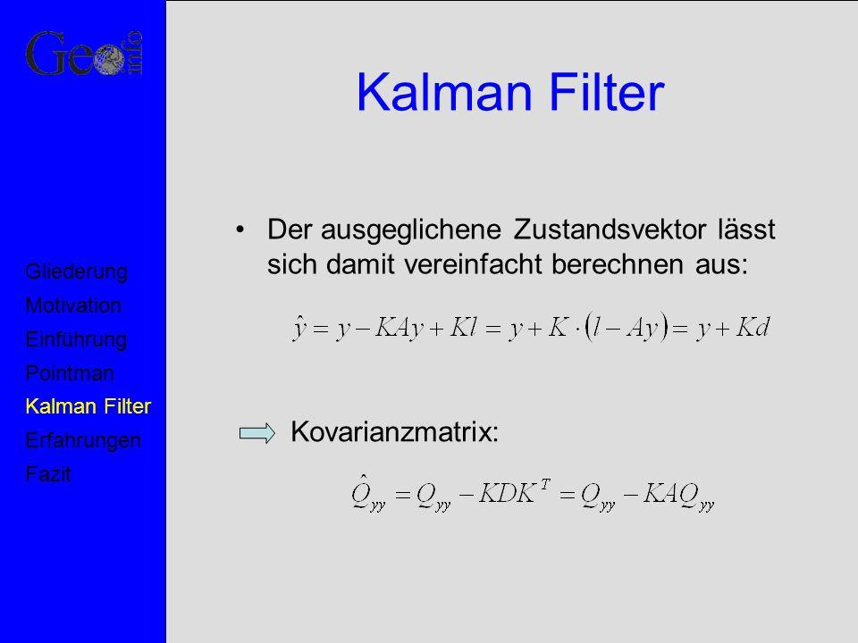 Kalman Filter Der ausgeglichene Zustandsvektor lässt sich damit vereinfacht berechnen aus: Motivation.