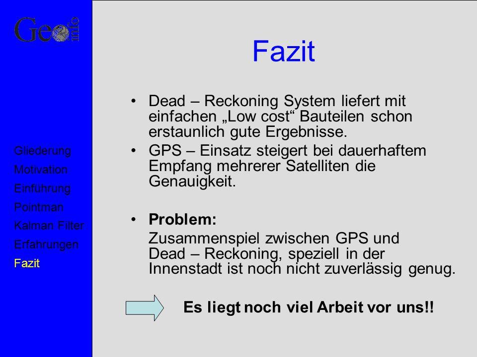 """Fazit Dead – Reckoning System liefert mit einfachen """"Low cost Bauteilen schon erstaunlich gute Ergebnisse."""