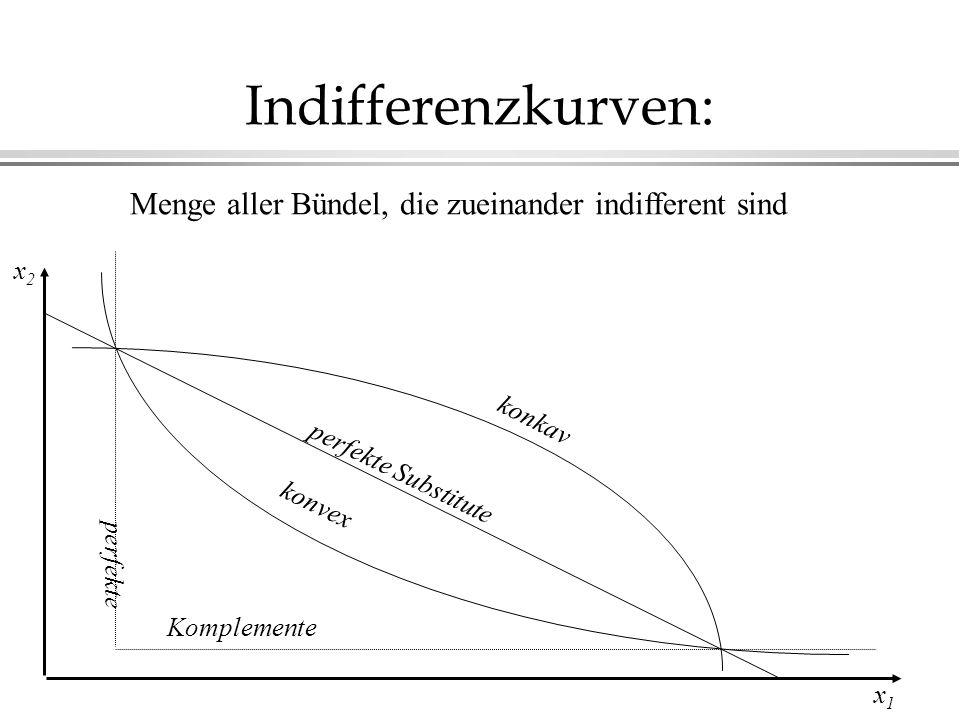 Indifferenzkurven: Menge aller Bündel, die zueinander indifferent sind