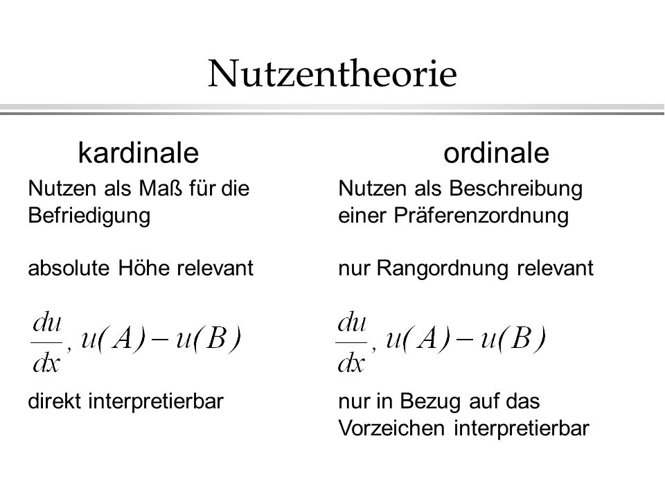 Nutzentheorie kardinale ordinale Nutzen als Maß für die Befriedigung