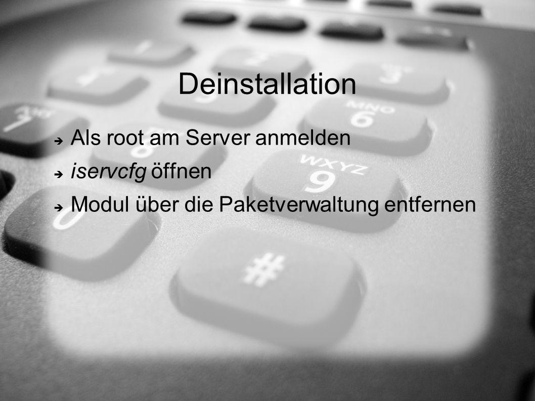 Deinstallation Als root am Server anmelden iservcfg öffnen