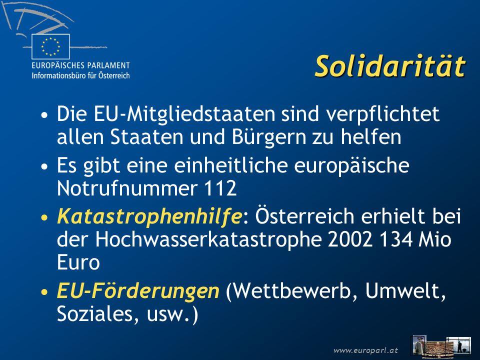 Solidarität Die EU-Mitgliedstaaten sind verpflichtet allen Staaten und Bürgern zu helfen. Es gibt eine einheitliche europäische Notrufnummer 112.