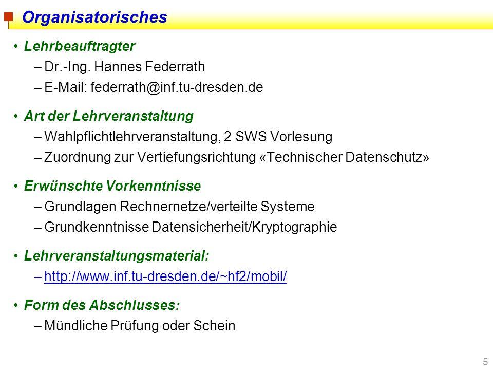Organisatorisches Lehrbeauftragter Dr.-Ing. Hannes Federrath