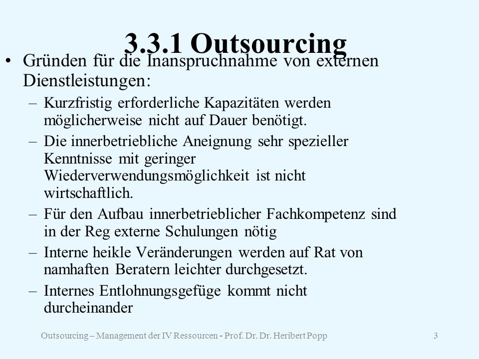 3.3.1 Outsourcing Gründen für die Inanspruchnahme von externen Dienstleistungen: