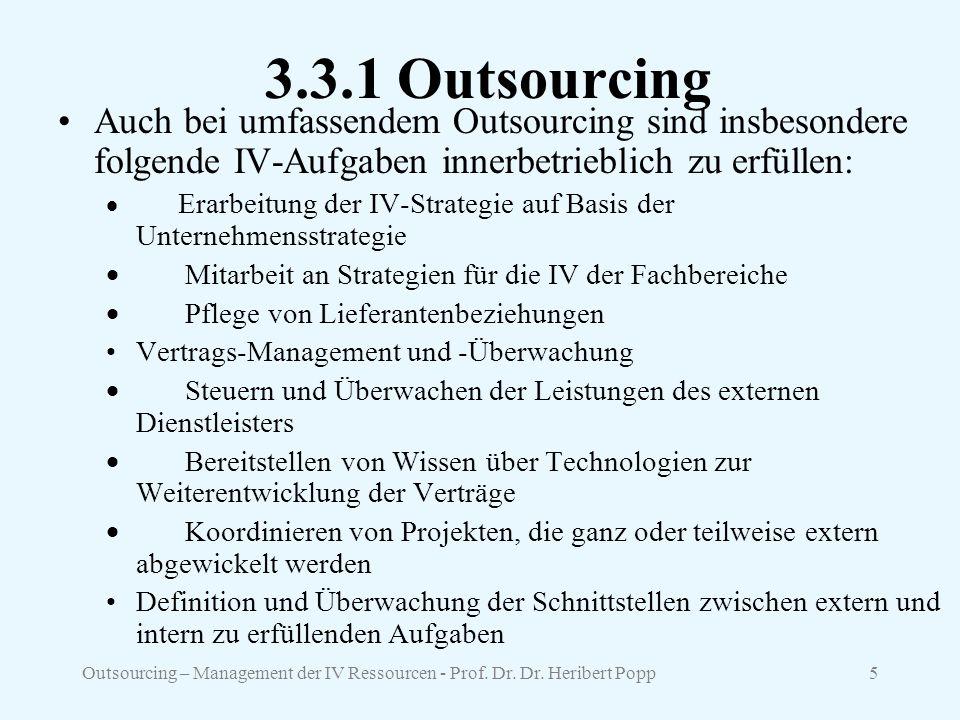 3.3.1 Outsourcing Auch bei umfassendem Outsourcing sind insbesondere folgende IV-Aufgaben innerbetrieblich zu erfüllen:
