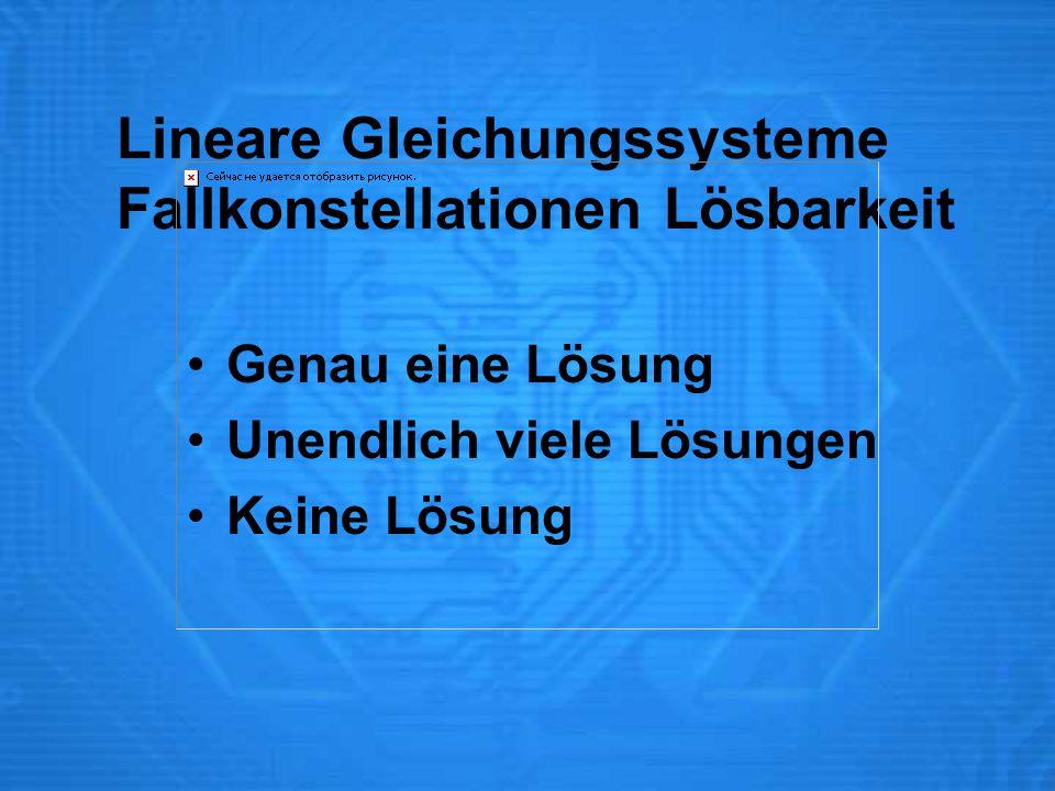 Lineare Gleichungssysteme Fallkonstellationen Lösbarkeit