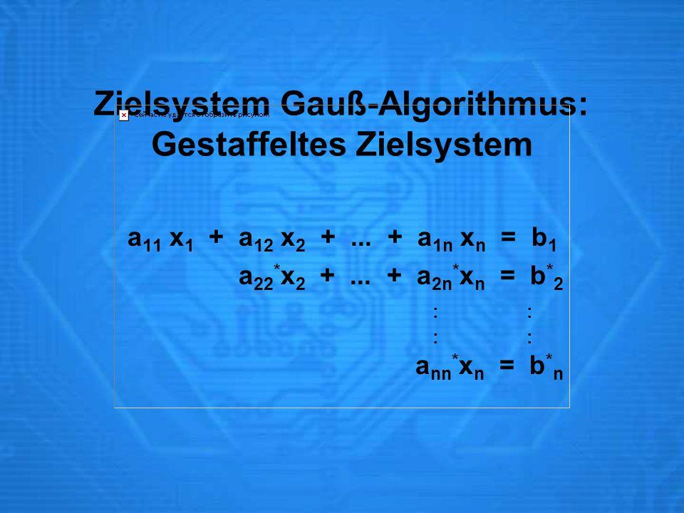 Zielsystem Gauß-Algorithmus: Gestaffeltes Zielsystem