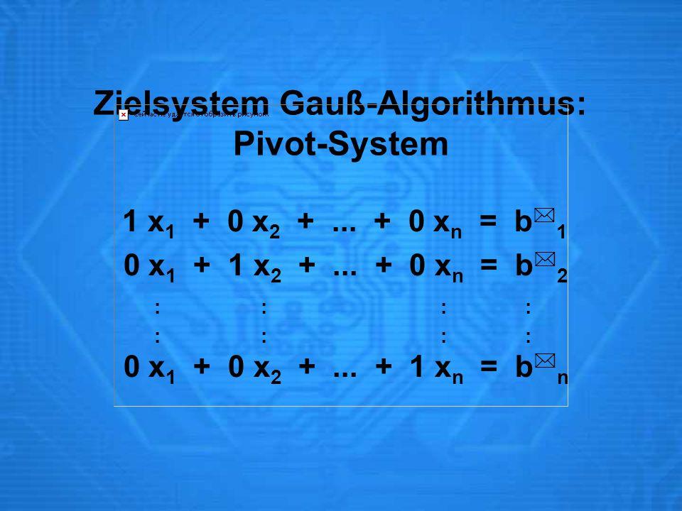 Zielsystem Gauß-Algorithmus: Pivot-System