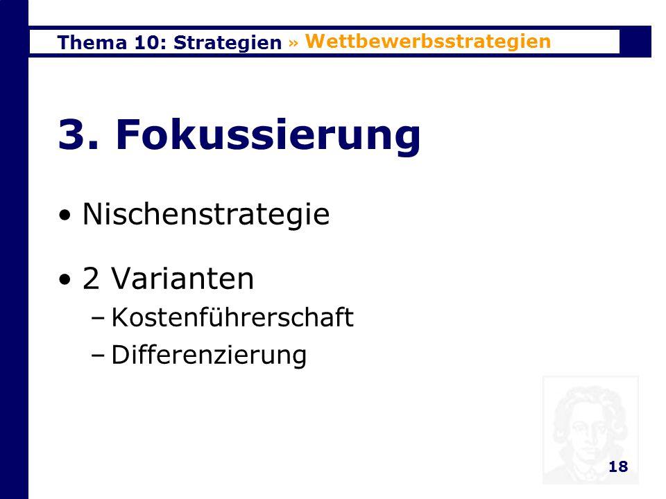 3. Fokussierung Nischenstrategie 2 Varianten Kostenführerschaft