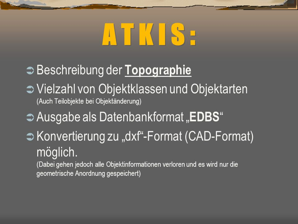 A T K I S : Beschreibung der Topographie