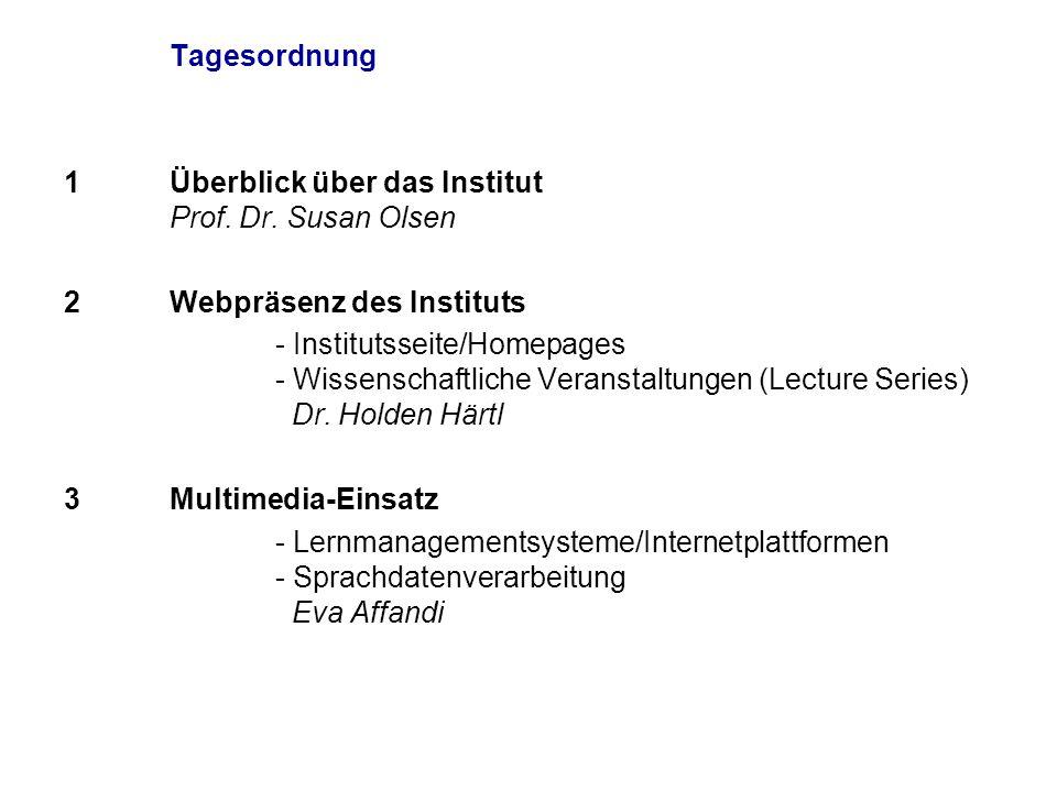 Tagesordnung 1 Überblick über das Institut Prof. Dr
