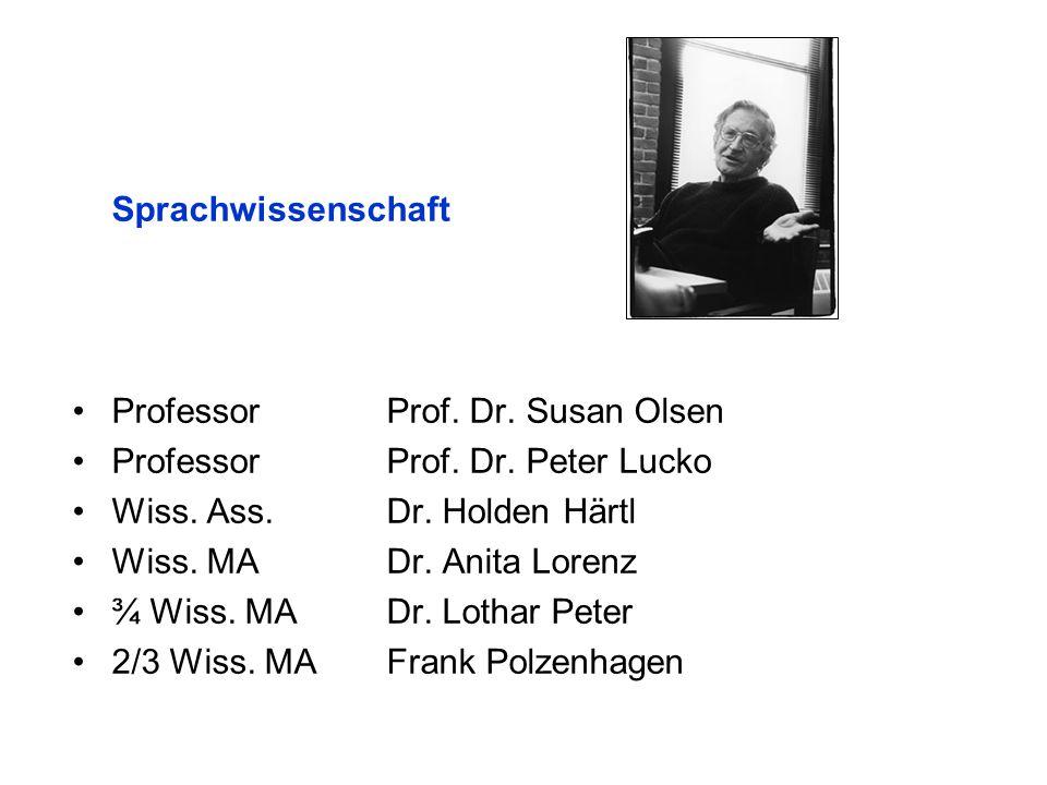 Sprachwissenschaft Professor Prof. Dr. Susan Olsen. Professor Prof. Dr. Peter Lucko. Wiss. Ass. Dr. Holden Härtl.