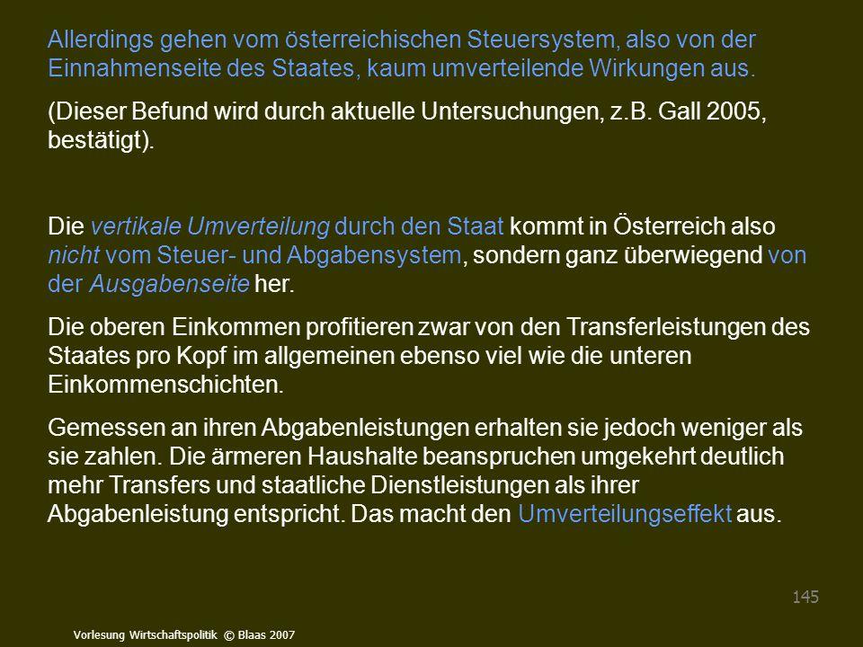 Allerdings gehen vom österreichischen Steuersystem, also von der Einnahmenseite des Staates, kaum umverteilende Wirkungen aus.