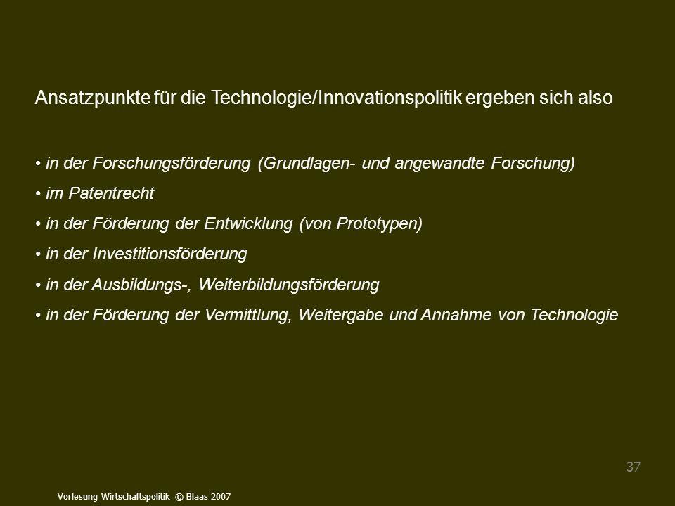 Ansatzpunkte für die Technologie/Innovationspolitik ergeben sich also