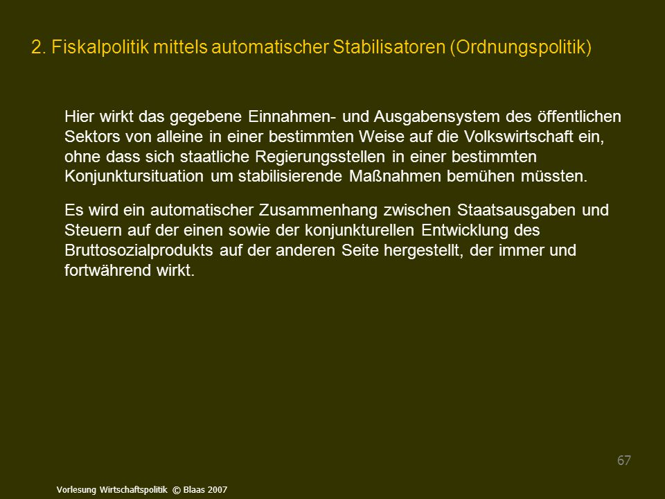 2. Fiskalpolitik mittels automatischer Stabilisatoren (Ordnungspolitik)
