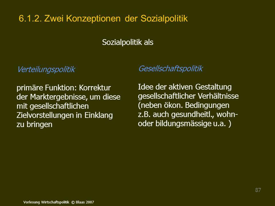 6.1.2. Zwei Konzeptionen der Sozialpolitik