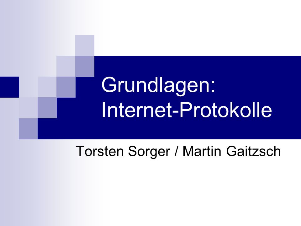 Grundlagen: Internet-Protokolle