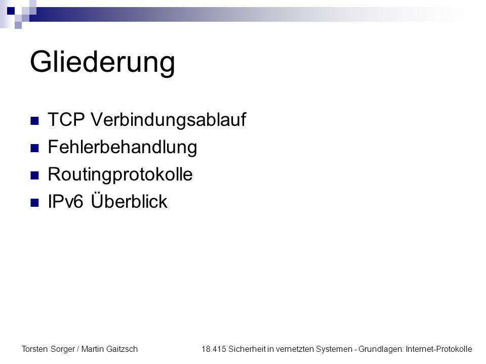 Gliederung TCP Verbindungsablauf Fehlerbehandlung Routingprotokolle