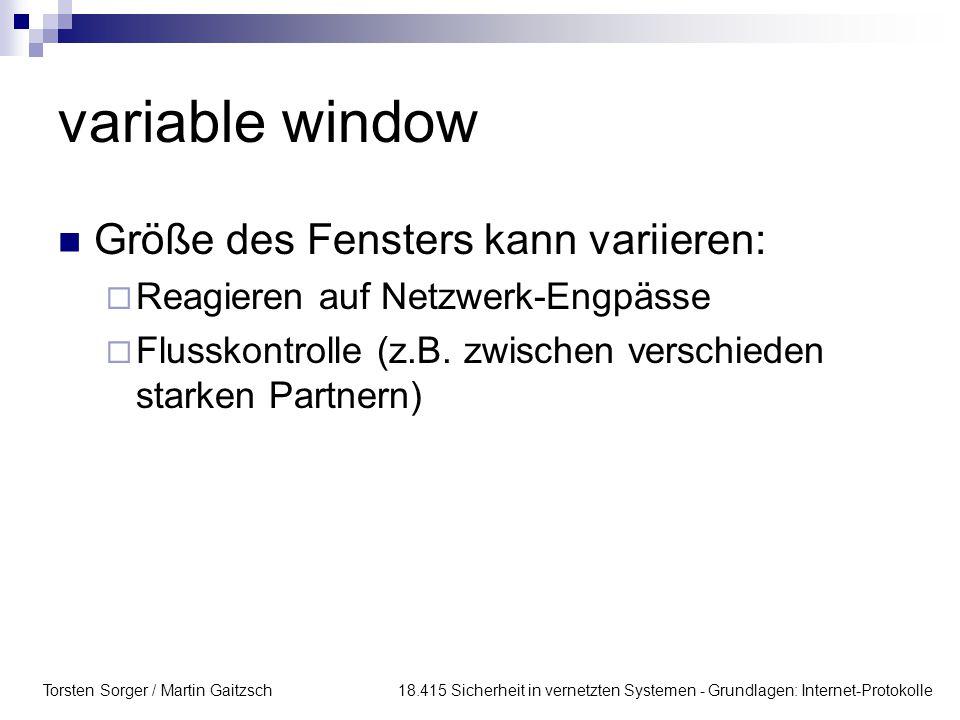 variable window Größe des Fensters kann variieren: