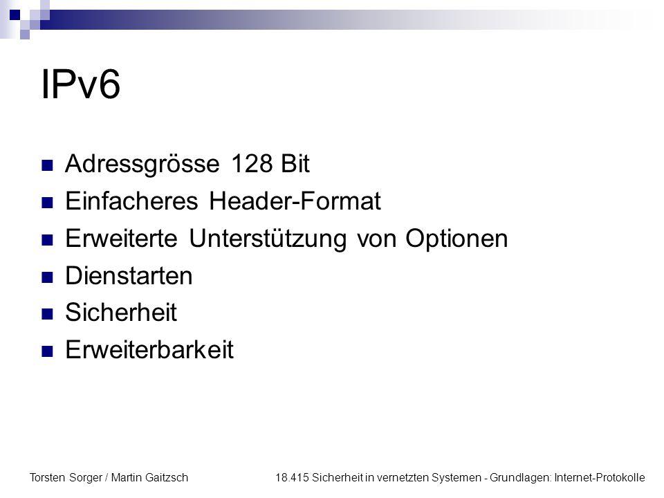 IPv6 Adressgrösse 128 Bit Einfacheres Header-Format