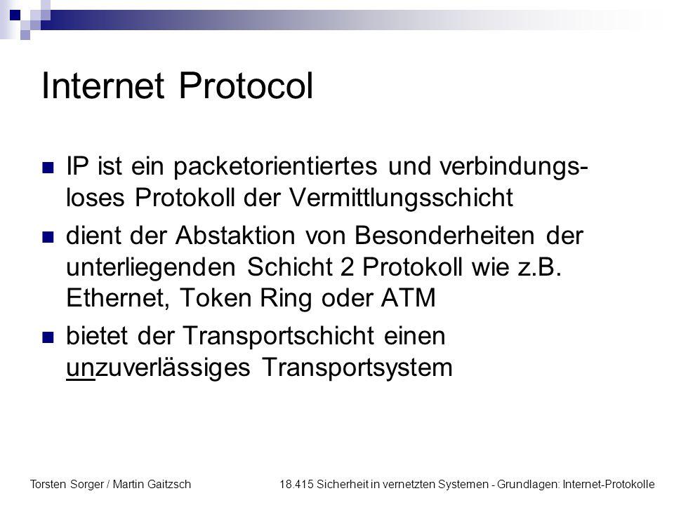 Internet Protocol IP ist ein packetorientiertes und verbindungs-loses Protokoll der Vermittlungsschicht.