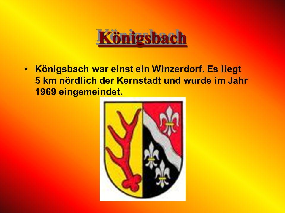 Königsbach Königsbach war einst ein Winzerdorf.