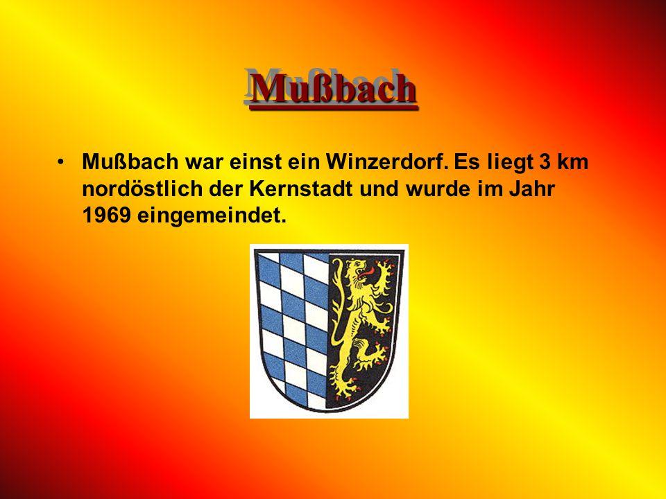 Mußbach Mußbach war einst ein Winzerdorf.