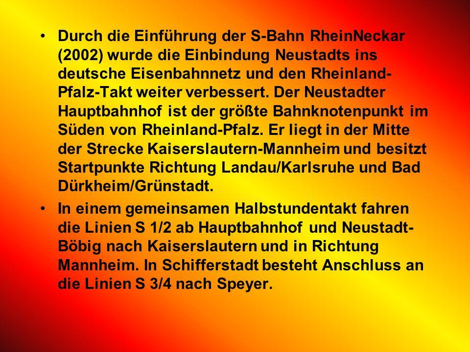 Durch die Einführung der S-Bahn RheinNeckar (2002) wurde die Einbindung Neustadts ins deutsche Eisenbahnnetz und den Rheinland-Pfalz-Takt weiter verbessert. Der Neustadter Hauptbahnhof ist der größte Bahnknotenpunkt im Süden von Rheinland-Pfalz. Er liegt in der Mitte der Strecke Kaiserslautern-Mannheim und besitzt Startpunkte Richtung Landau/Karlsruhe und Bad Dürkheim/Grünstadt.