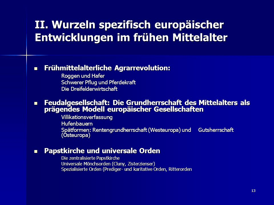 II. Wurzeln spezifisch europäischer Entwicklungen im frühen Mittelalter