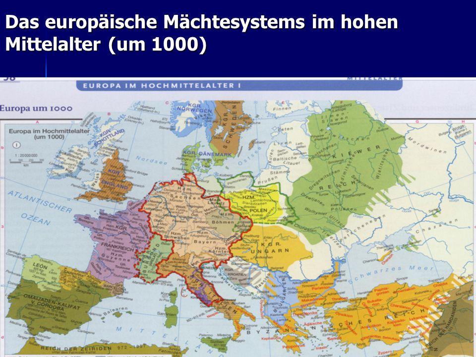 Das europäische Mächtesystems im hohen Mittelalter (um 1000)